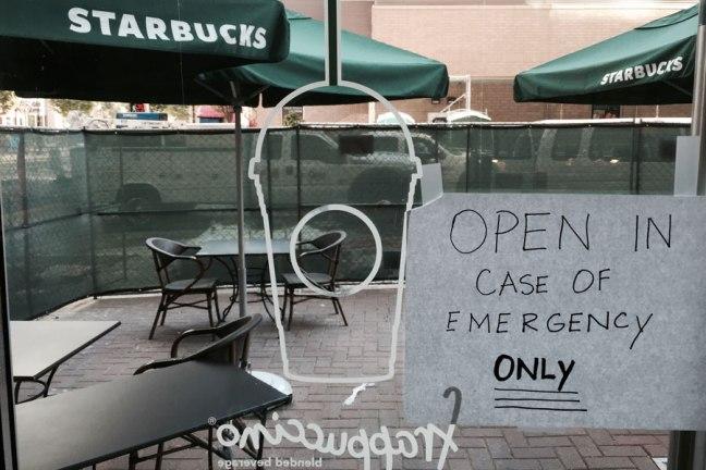 Starbucks open in case of emergency. A sign seen in Uptown Charlotte.